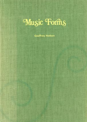 Music Forms: Superphysical Effects of Music Clairvoyantly Observed. Geoffrey HODSON