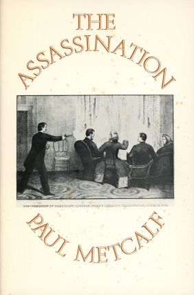 The Assassination. Paul METCALF