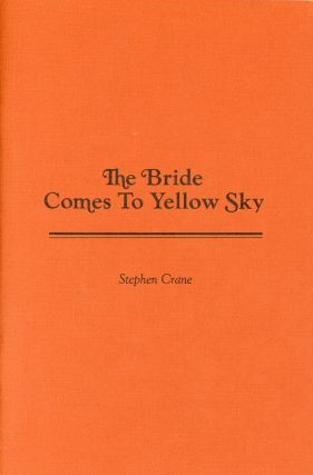 The Bride Comes to Yellow Sky. Stephen CRANE, Introduction John H. Jenkins