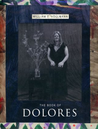 The Book of Dolores. William T. VOLLMANN