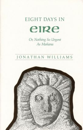 Eight Days in Eire: Or, Nothing so Urgent as Mañana. Jonathan WILLIAMS, Photographer Mike Harding