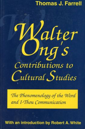 Walter Ong's Contributions to Cultural Studies: The Phenomenology of the Word and I-Thou...