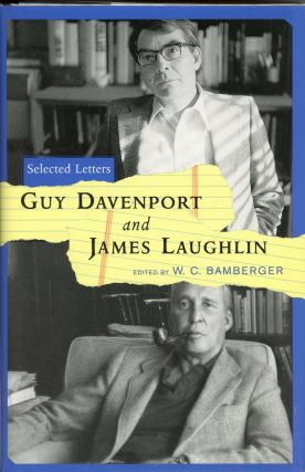 Guy Davenport and James Laughlin: Selected Letters. Guy DAVENPORT, James Laughlin, W C. Bamberger