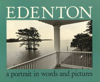 Edenton: A Portrait in words and pictures. Elizabeth MATHESON