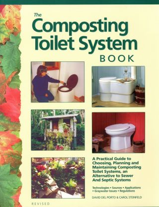 The Composting Toilet System Book [Version 1.2, Updated]. David DEL PORTO, Carol Steinfeld