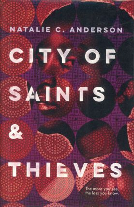 City of Saints & Thieves. Natalie C. ANDERSON