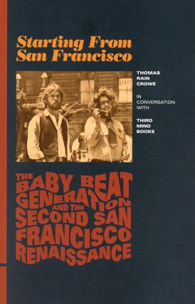 Starting from San Francisco: Thomas Rain Crowe in Conversation with Third Mind Books; The Baby...
