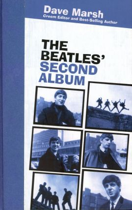 The Beatles' Second Album. Dave MARSH