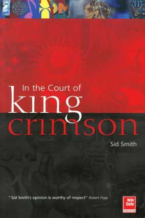 In the Court of King Crimson. Sid SMITH