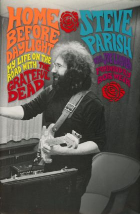 Home Before Daylight: My Life on the Road with The Grateful Dead. Steve PARISH, Joe Layden,...