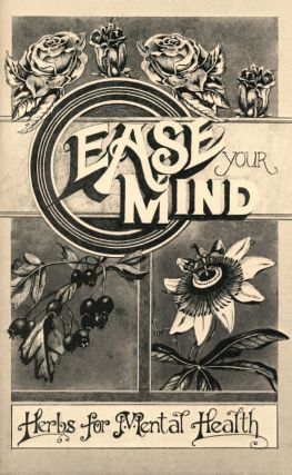 Ease Your Mind: Herbs for Mental Health. Janet KENT