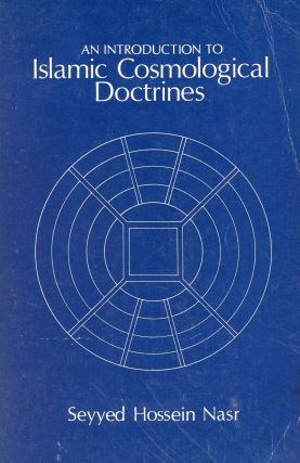 An Introduction to Islamic Cosmological Doctrines. Seyyed Hossein NASR