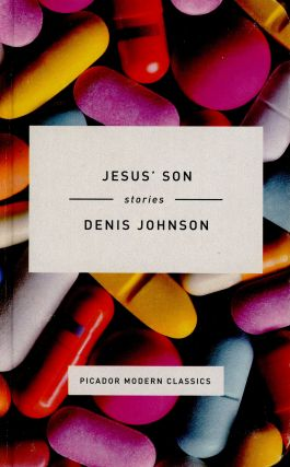 Jesus' Son: Stories (Picador Modern Classics). Denis JOHNSON