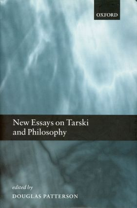 New Essays on Tarski and Philosophy. Douglas PATTERSON