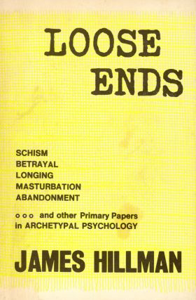 Loose Ends: Primary Papers in Archetypal Psychology. James HILLMAN