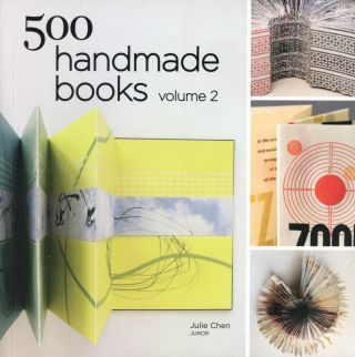 500 Handmade Books: Volume 2. Julie CHEN, Juror