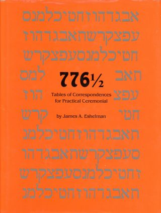 776 1/2: Tables of Correspondences for Practical Ceremonial. James A. ESHELMAN