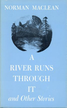 A River Runs Through It, and Other Stories. Norman MACLEAN, R. Williams
