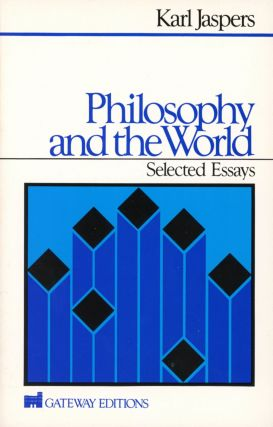 Philosophy and the World: Selected Essays. Karl JASPERS