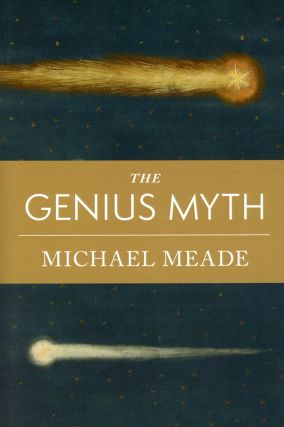 The Genius Myth. Michael MEADE