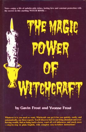 The Magic Power of Witchcraft. Gavin and Yvonne FROST