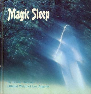 Magic Sleep: A Witch's Interpretations of Your Dreams. Louise HUEBNER, George Kauffman