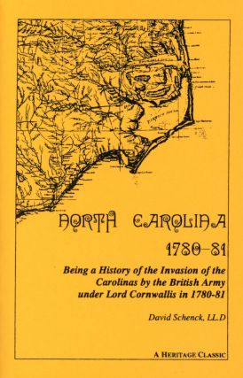 North Carolina 1780–81: Being a History of the Invasion of the Carolinas by the British Army...