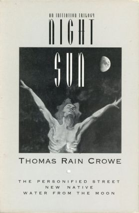 Night Sun: An Initiation Trilogy. Thomas Rain CROWE
