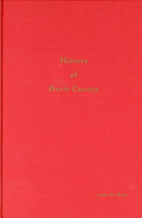 History of Davie County in the Forks of the Yadkin. James W. WALL