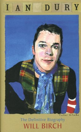 Ian Dury: The Definitive Biography. Will BIRCH