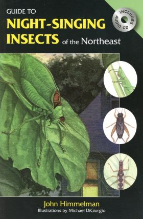 Guide to Night-Singing Insects of the Northeast. John HIMMELMAN