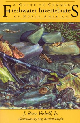 A Guide to Common Freshwater Invertebrates of North America. J. Reese VOSHELL