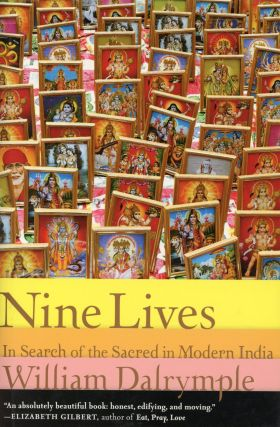 Nine Lives: In Search of the Sacred in Modern India. William DALRYMPLE
