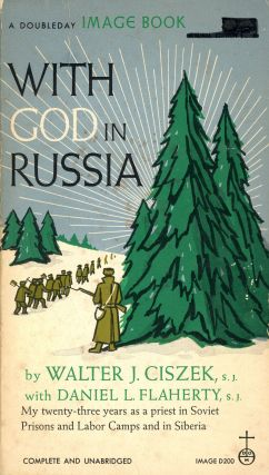 With God in Russia: My Twenty-Three Years as a Priest in Soviet Prisons and Labor Camps and in...