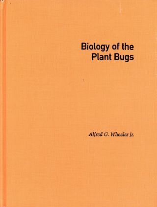 Biology of the Plant Bugs. Alfred G. WHEELER