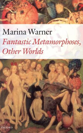 Fantastic Metamorphoses, Other Worlds: Ways of Telling the Self. Marina WARNER