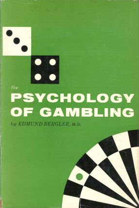 The Psychology of Gambling. Edmund BERGLER