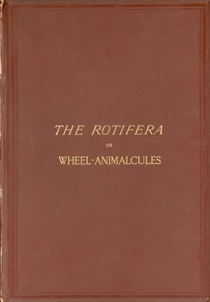 The Rotifera; or Wheel-Animalcules, both British and Foreign [2 volume set]. C. T. HUDSON
