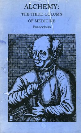 Alchemy: The Third Column of Medicine. PARACELSUS