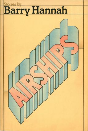 Airships. Barry HANNAH