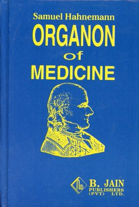 Organon of Medicine. Samuel HAHNEMANN, Preface William Boericke