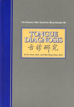 The Essence and Scientific Background of Tongue Diagnosis. Ze-Lin CHEN, Mei-fang Chen