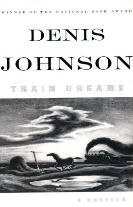 Train Dreams. Denis JOHNSON