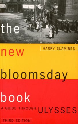The New Bloomsday Book: A Guide Through Ulysses (Third Edition). Harry BLAMIRES