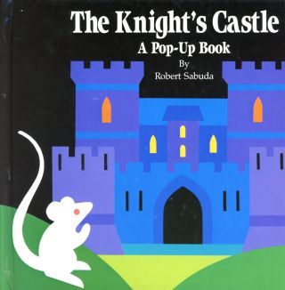 The Knight's Castle. Robert SABUDA, Author and