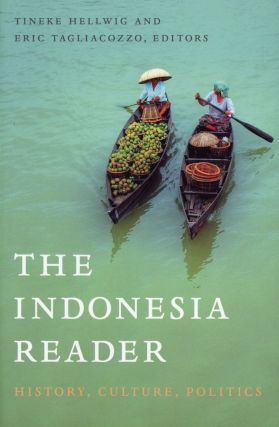 The Indonesia Reader: History, Culture, Politics. Tineke HELLWIG, Eric Tagliacozzo