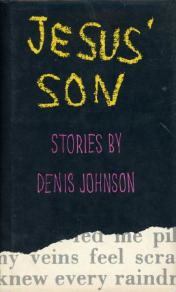 Jesus' Son. Denis JOHNSON