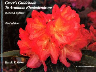 Greer's Guidebook to Available Rhododendrons: Species & Hybrids. Harold E. GREER, Suzanne Seip