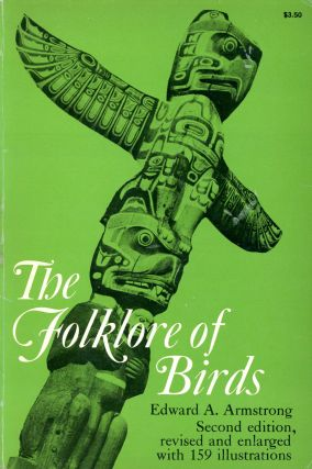 The Folklore of Birds: An Inquiry into the Origin & Distribution of some Magico-Religious...