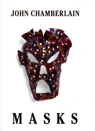 Masks. John CHAMBERLAIN, Thomas Crow, Interviews Nancy Rubins, Kara Vander Weg